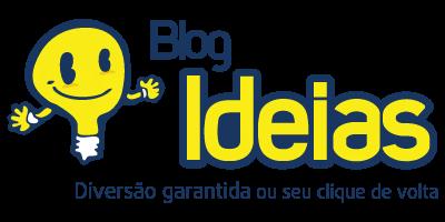 Blog Ideias! Diversão garantida ou seu clique de volta